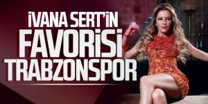 Ivana Sert'in favorisi Trabzonspor
